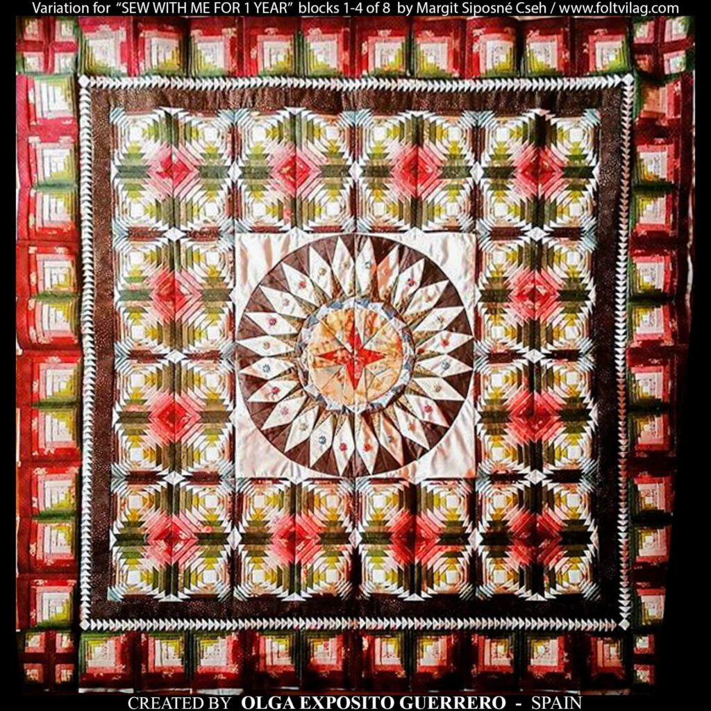 'Sew with me for one year' quilt by Margit Siposné Cseh Realized by Olga Exposito